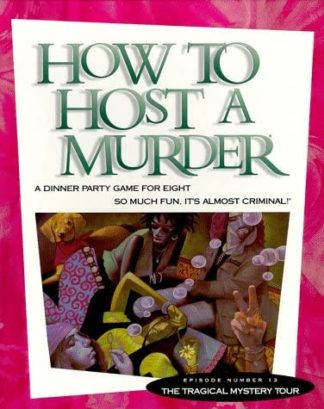 How to Host a Murder Mystery Game - Tragical Mystery Tour