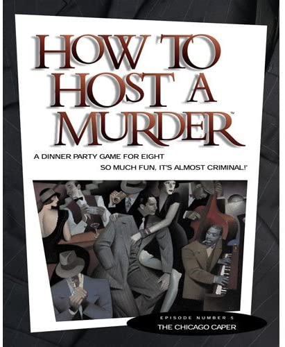 How to Host a Murder Game - The Chicago Caper