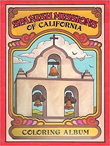 Spanish Missions of California Coloring Album